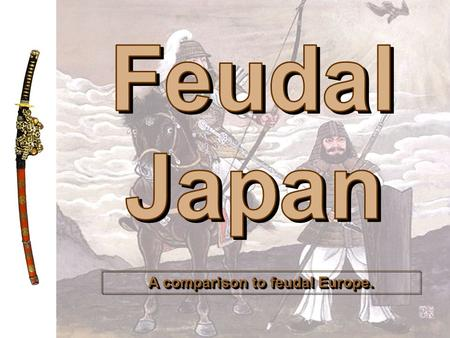 A comparison to feudal Europe.. Grade/Subject Liberty Middle School – EDI 2013 2 LO: We will compare and contrast 1 the feudal societies of Medieval Europe.