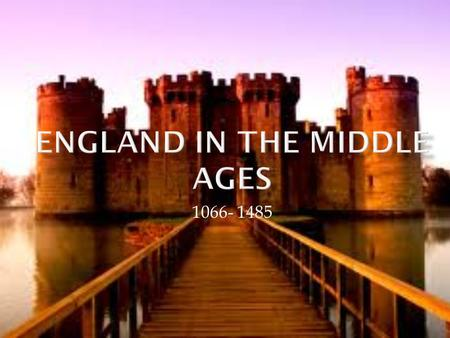 1066- 1485.  Life in the Middle ages was dictated by wealth, power, status, and the feudal system.  Entertainment included feasts, banquets, jousts.