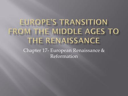 Chapter 17- European Renaissance & Reformation.  What was it?  A deadly plague that spread across Europe from 1346-1352  Caused by a form of bacteria.
