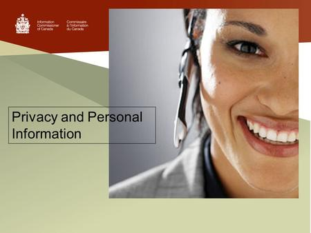 Privacy and Personal Information. WHAT YOU WILL LEARN: What personal information is. General guidelines for the collection of personal information. Your.