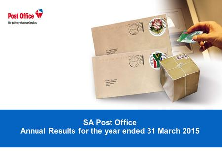 SA Post Office Annual Results for the year ended 31 March 2015.