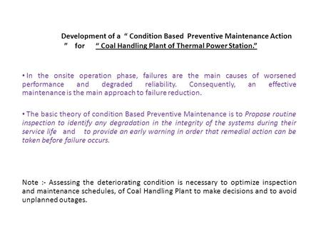 "Development of a "" Condition Based Preventive Maintenance Action "" for "" Coal Handling Plant of Thermal Power Station."" In the onsite operation phase,"