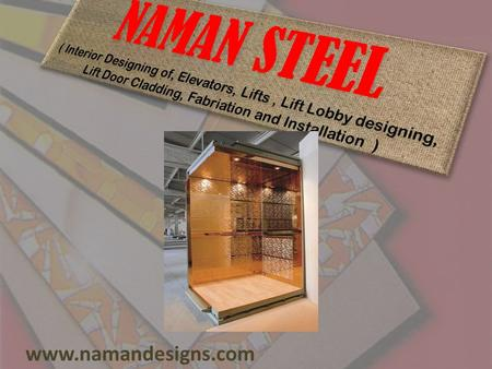 Www.namandesigns.com.  1992 Established by Mr. Hemant Shah along with his brother Mr. Ramesh Shah & Mr. Mukesh Shah  Started business as supplier and.