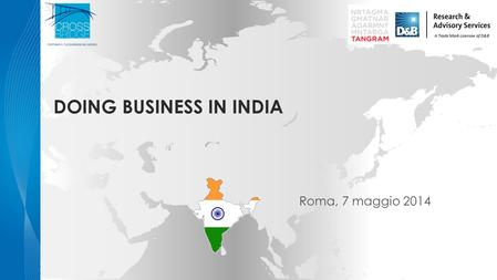 DOING BUSINESS <strong>IN</strong> INDIA Roma, 7 maggio 2014. About D&B Tangram Our focus areas 2 Dun & Bradstreet (D&B) Tangram is a business advisory firm that provides.