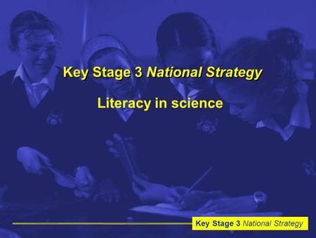 Key Stage 3 National Strategy Literacy in science.