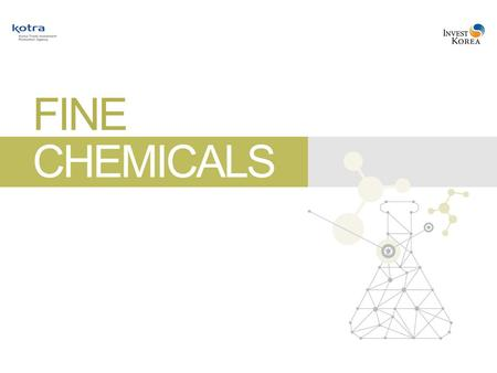1. Fine Chemicals Korea, Where Success Knows No Limits 2 Index 3 6 10 4. Success Cases 12 5. Investment Incentives 16.