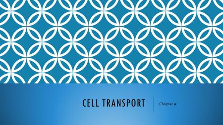Cell Transport Chapter 4.