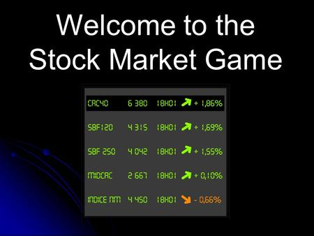 Welcome to the Stock Market Game. What is a Company? What is the name of this product? Who makes it? How does it get into your hands? What did it take.