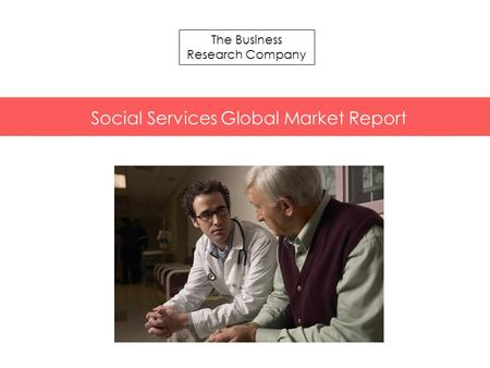 The Business Research Company Social Services Global Market Report.