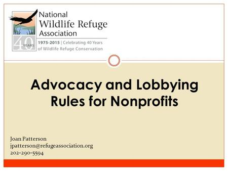Advocacy and Lobbying Rules for Nonprofits Joan Patterson 202-290-5594.