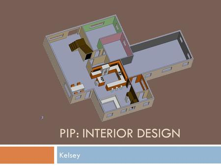 PIP: INTERIOR DESIGN Kelsey. Top View South/West Angled Overview.