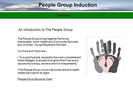 An Introduction to The People Group People Group Induction Introduction The People Group brings together the former directorates, 'Adult, Health and Community.