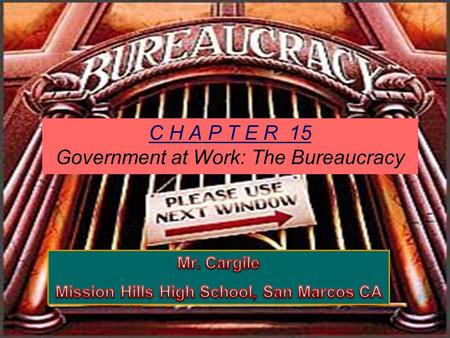 Presentation Pro C H A P T E R 15 Government at Work: The Bureaucracy.