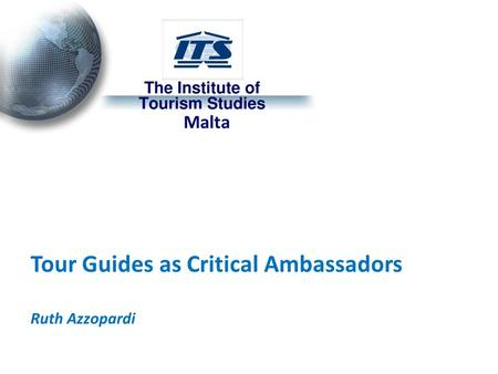 Malta Tour Guides as Critical Ambassadors Ruth Azzopardi.
