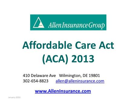 January 2013 410 Delaware Ave Wilmington, DE 19801 302-654-8823  Affordable Care.