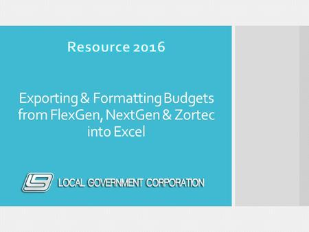Exporting & Formatting Budgets from FlexGen, NextGen & Zortec into Excel.