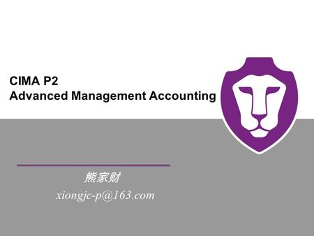 BPP LEARNING MEDIA CIMA P2 Advanced Management Accounting 熊家财