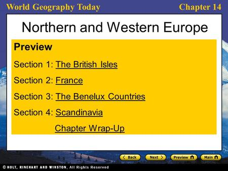 World Geography TodayChapter 14 Northern and Western Europe Preview Section 1: The British IslesThe British Isles Section 2: FranceFrance Section 3: The.