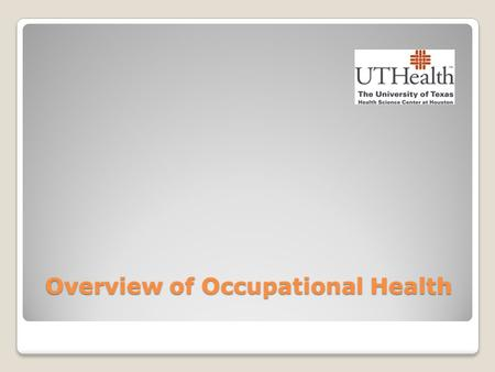 Overview of Occupational Health. American Association of Occupational Health Nursing Defines Occupational and Environmental Health Nursing as a Specialty.