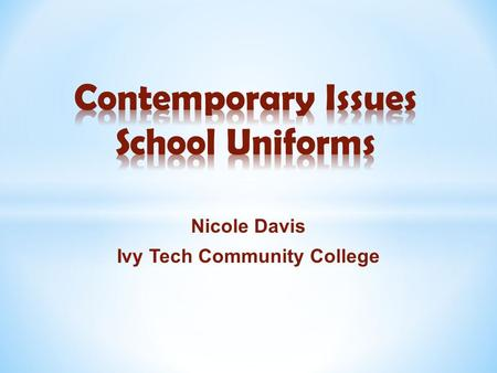 Nicole Davis Ivy Tech Community College. INTASC STANDARD #5 Application of Content The teacher understands how to connect concepts and use differing perspectives.