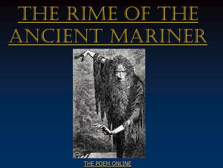 THE RIME OF THE ANCIENT MARINER THE POEM ONLINE THE POEM ONLINE.