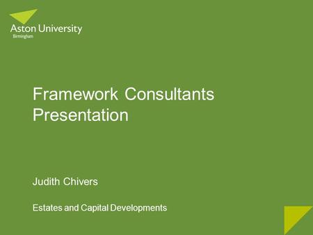 Framework Consultants Presentation Judith Chivers Estates and Capital Developments.