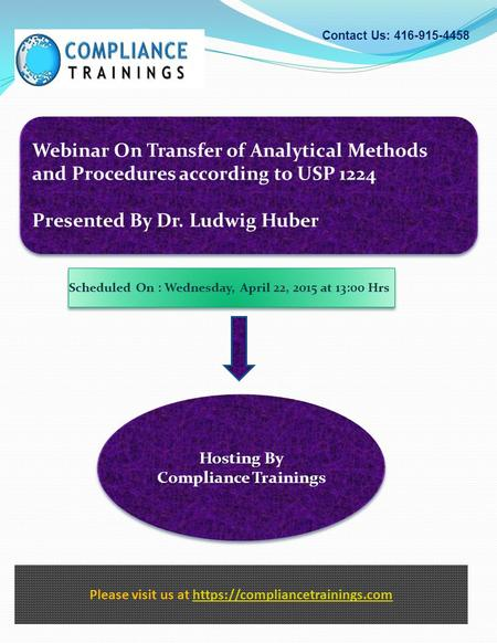 Webinar On Transfer of Analytical Methods and Procedures according to USP 1224 Presented By Dr. Ludwig Huber Webinar On Transfer of Analytical Methods.
