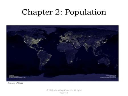 Chapter 2: Population © 2012 John Wiley & Sons, Inc. All rights reserved. Courtesy of NASA.