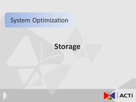 Storage System Optimization. Introduction Storage Types-DAS/NAS/SAN The purposes of different RAID types. How to calculate the storage size for video.