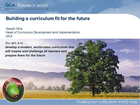 Click to edit Master subtitle style 1 Building a curriculum fit for the future Building a curriculum fit for the future Gareth Mills Head of Curriculum.