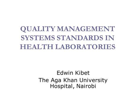 QUALITY MANAGEMENT SYSTEMS STANDARDS IN HEALTH LABORATORIES