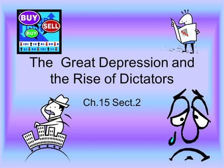 The Great Depression and the Rise of Dictators Ch.15 Sect.2.