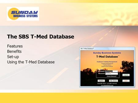 The SBS T-Med Database Features Benefits Set-up Using the T-Med Database.