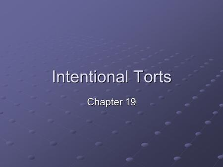 Intentional Torts Chapter 19. Types of Damages Compensatory Damages- money awarded to compensate for monetary loss and pain and suffering Nominal Damages-