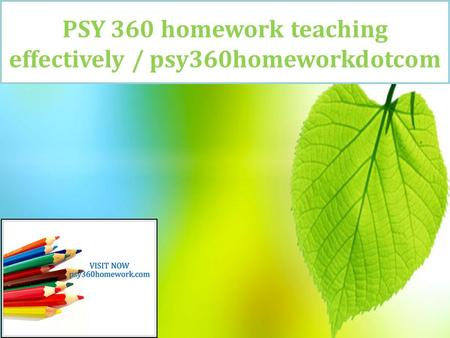 PSY 360 homework teaching effectively / psy360homeworkdotcom.