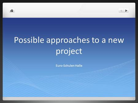 Possible approaches to a new project Euro-Schulen Halle.
