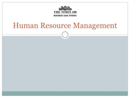 Human Resource Management. Human Resources Managing employee relationships is the role of the Human Resource department Human Resource Management is a.