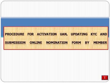 1. Requirement for registration on UAN driven Member Portal  Universal Account Number  Mobile Number  Present Company's PF office (i) State and (ii)