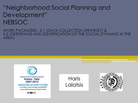 """Neighborhood Social Planning and Development"" NEBSOC WORK PACKAGES - 3.1 (DATA COLLECTION STRATEGY) & 3.2 (DEEPENING AND IDENTIFICATION OF THE SOCIAL."
