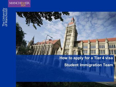 How to apply for a Tier 4 visa Student Immigration Team.