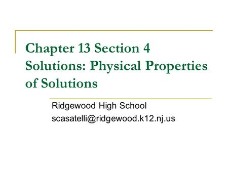 Chapter 13 Section 4 Solutions: Physical Properties of Solutions Ridgewood High School