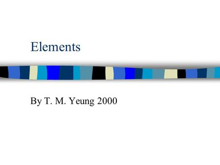 Elements By T. M. Yeung 2000 Classification of Matters.