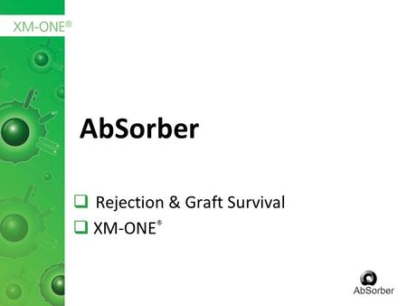 AbSorber  Rejection & Graft Survival  XM-ONE ®.