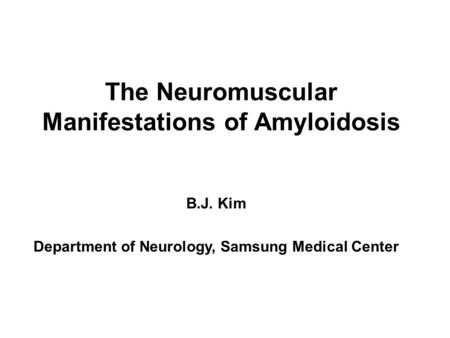 The Neuromuscular Manifestations of Amyloidosis