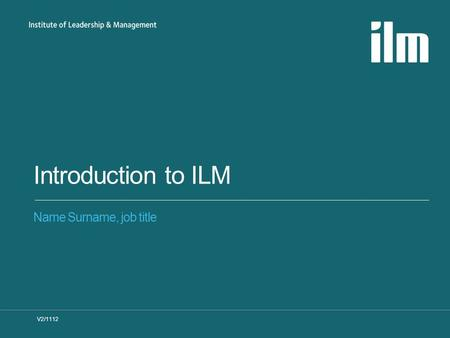 Introduction to ILM Name Surname, job title V2/1112.