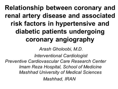 Relationship between coronary and renal artery disease and associated risk factors in hypertensive and diabetic patients undergoing coronary angiography.