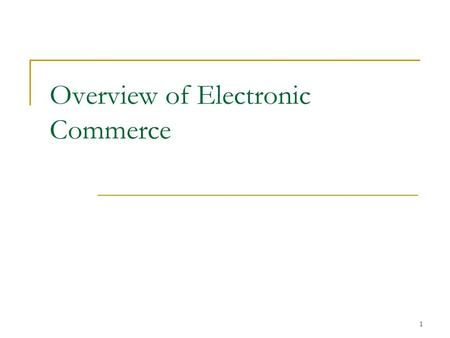 1 Overview of Electronic Commerce. 2 Opening Case The King of E-Tailing: Amazon.com  Key features easy browsing, searching, and ordering useful product.