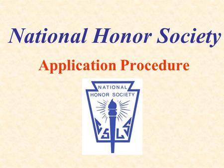 National Honor Society Application Procedure. This presentation and the application can be found on the district's web site: www.bwschools.net –Select.