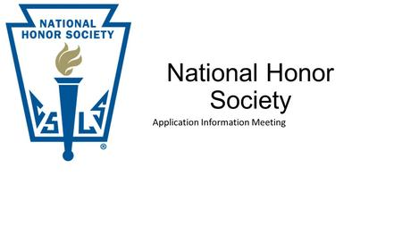 National Honor Society Application Information Meeting.