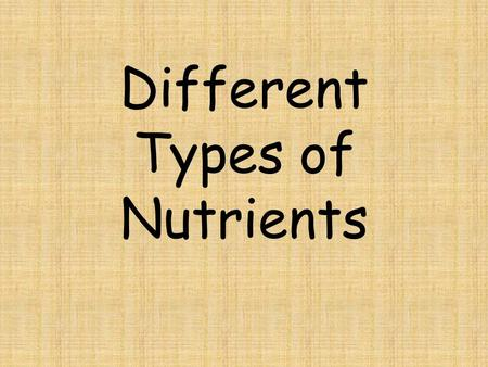 Different Types of Nutrients. Nutrients The food you eat is a source of nutrients. Nutrients are the substances found in food that keep your body functioning.
